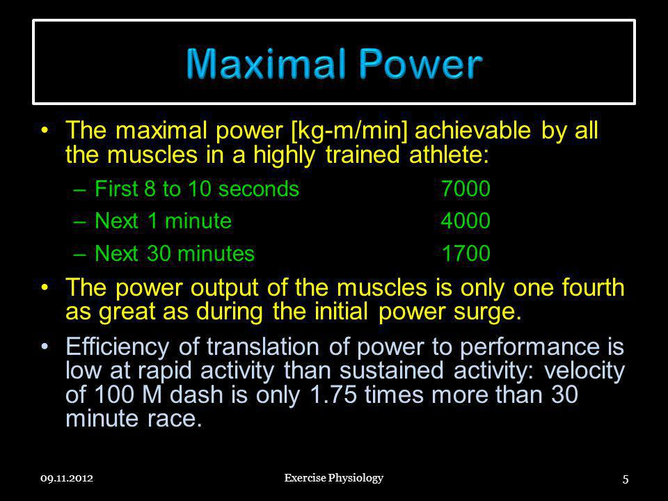 Maximal Power The maximal power [kg-m/min] achievable by all the muscles in a highly trained athlete: